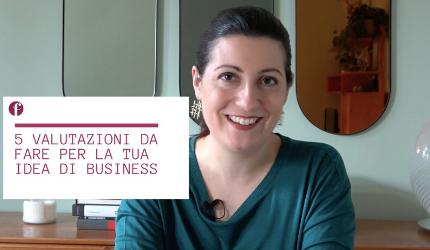 5 valutazioni da fare per testare la tua idea di business