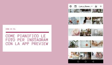 Come usare la App preview per Instagram_Flowerista