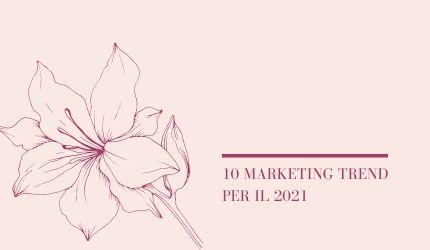 10 marketing trend per il 2021 Flowerista