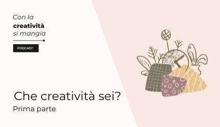 Puntata podcast Che creatività sei