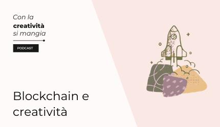 Blockchain e creatività cover puntata podcast